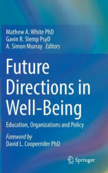 Future Directions in Well-Being - Education, Organizations and Policy (ISBN: 9783319568881)