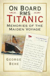 On Board RMS Titanic - Memories of the Maiden Voyage (ISBN: 9780750982689)