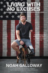 Living with No Excuses - The Remarkable Rebirth of an American Soldier (ISBN: 9781455596911)