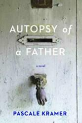 Autopsy of a Father (ISBN: 9781942658245)