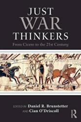 Just War Thinkers - From Cicero to the 21st Century (ISBN: 9781138122482)