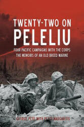 Twenty-Two on Peleliu - Four Pacific Campaigns with the Corps: The Memoirs of an Old Breed Marine (ISBN: 9781612005270)