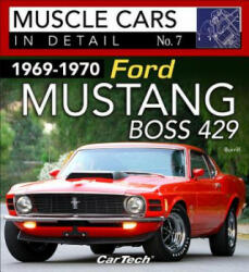 1969-1970 Ford Mustang Boss 429 Muscle Cars in Detail No. 7 (ISBN: 9781613253168)