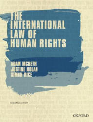 International Law of Human Rights - Adam McBeth, Justine Nolan, Simon Rice (ISBN: 9780190304249)