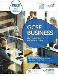 WJEC and Eduqas GCSE Business - Malcolm Surridge, Andrew Gillespie (ISBN: 9781510405295)