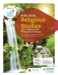 WJEC GCSE Religious Studies: Unit 1 Religion and Philosophical Themes (ISBN: 9781510413450)