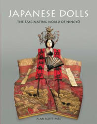 Japanese Dolls - The Fascinating World of Ningyo (ISBN: 9780804849777)