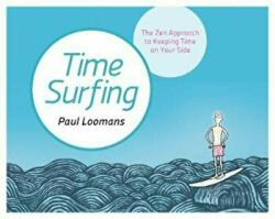 Time Surfing - The Zen Approach to Keeping Time on Your Side (ISBN: 9781786780911)