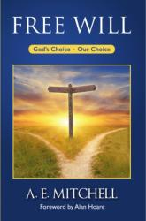 Free Will - God's Choice, Our Choice (ISBN: 9781788156592)