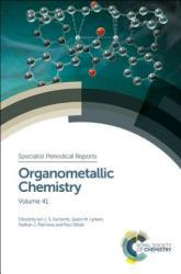 Organometallic Chemistry: Volume 41 - Volume 41 (ISBN: 9781782624165)
