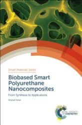 Biobased Smart Polyurethane Nanocomposites - From Synthesis to Applications (ISBN: 9781788011808)