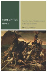 Redemptive Hope - From the Age of Enlightenment to the Age of Obama (ISBN: 9780823267927)