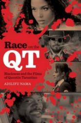 Race on the QT - Blackness and the Films of Quentin Tarantino (ISBN: 9780292772366)