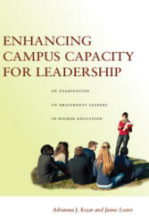 Enhancing Campus Capacity for Leadership - An Examination of Grassroots Leaders in Higher Education (ISBN: 9780804793353)