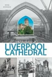 Building of Liverpool Cathedral (ISBN: 9781910837108)