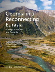 Georgia in a Reconnecting Eurasia - Foreign Economic and Security Interests (ISBN: 9781442259348)