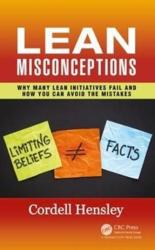 Lean Misconceptions - Why Many Lean Initiatives Fail and How You Can Avoid the Mistakes (ISBN: 9781138217454)