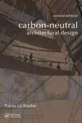 Carbon-Neutral Architectural Design, Second Edition (ISBN: 9781498714297)