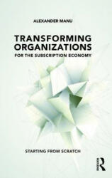 Transforming Organizations for the Subscription Economy (ISBN: 9781138281707)