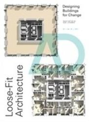 Loose-Fit Architecture - Designing Buildings for Change (ISBN: 9781119152644)