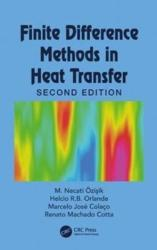 Finite Difference Methods in Heat Transfer (ISBN: 9781482243451)