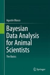 Bayesian Data Analysis for Animal Scientists - The Basics (ISBN: 9783319542737)