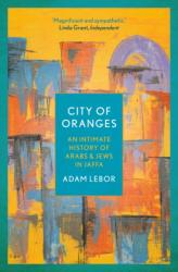 City of Oranges - Adam LeBor (ISBN: 9781786695932)