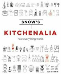 Snow's Kitchenalia - How everything works (ISBN: 9781911216735)