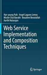 Web Service Implementation and Composition Techniques (ISBN: 9783319555409)