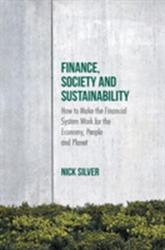 Finance, Society and Sustainability - How to Make the Financial System Work for the Economy, People and Planet (ISBN: 9781137560605)