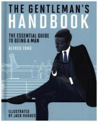 Gentleman's Handbook - The Essential Guide to Being a Man (ISBN: 9781784881382)