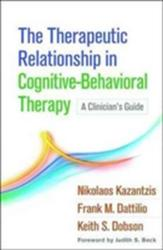 Therapeutic Relationship in Cognitive-Behavioral Therapy - A Clinician's Guide (ISBN: 9781462531288)