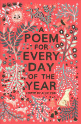 Poem for Every Day of the Year - Allie Esiri (ISBN: 9781509860548)
