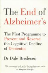 End of Alzheimer's - Dale Bredesen (ISBN: 9781785041228)
