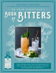 Dr. Adam Elmegirab's Book of Bitters - Adam Elmegirab (ISBN: 9781909313941)
