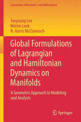 Global Formulations of Lagrangian and Hamiltonian Dynamics on Manifolds - A Geometric Approach to Modeling and Analysis (ISBN: 9783319569512)