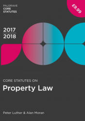Core Statutes on Property Law 2017-18 (ISBN: 9781352000894)