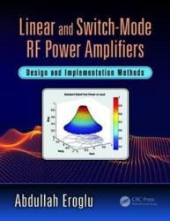 Linear and Switch-Mode RF Power Amplifiers - Design and Implementation Methods (ISBN: 9781498745765)