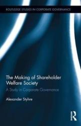 Making of Shareholder Welfare Society - A Study in Corporate Governance (ISBN: 9781138636040)