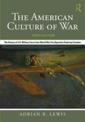 American Culture of War - The History of U. S. Military Force from World War II to Operation Enduring Freedom (ISBN: 9781138684263)