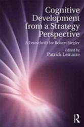 Cognitive Development from a Strategy Perspective - A Festschrift for Robert Siegler (ISBN: 9781138711372)