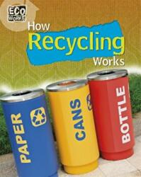 How Recycling Works (ISBN: 9781445139029)