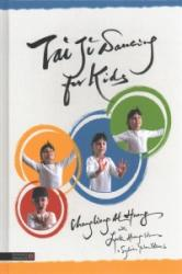 Tai Ji Dancing for Kids - Five Moving Forces (ISBN: 9781848193727)