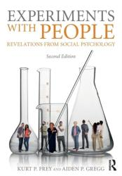 Experiments With People - Revelations From Social Psychology, 2nd Edition (ISBN: 9781138282117)