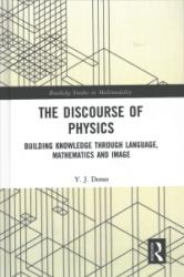 Discourse of Physics - Building Knowledge through Language, Mathematics and Image (ISBN: 9781138744318)