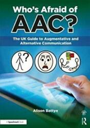 Who's Afraid of AAC? - The UK Guide to Augmentative and Alternative Communication (ISBN: 9781911186175)
