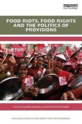 Food Riots, Food Rights and the Politics of Provisions (ISBN: 9781138040168)