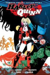 Harley Quinn The Rebirth Deluxe Edition Book 1 (ISBN: 9781401273682) (ISBN: 9781401273682)
