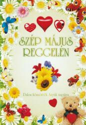 - SZÉP MÁJUS REGGELÉN - DALOS KÖSZÖNTÕK ANYÁK NAPJÁRA (ISBN: 9790900528421)