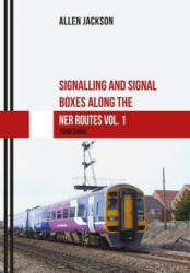 Signalling and Signal Boxes Along the Ner Routes Vol. 1: Yorkshire (ISBN: 9781445667621)